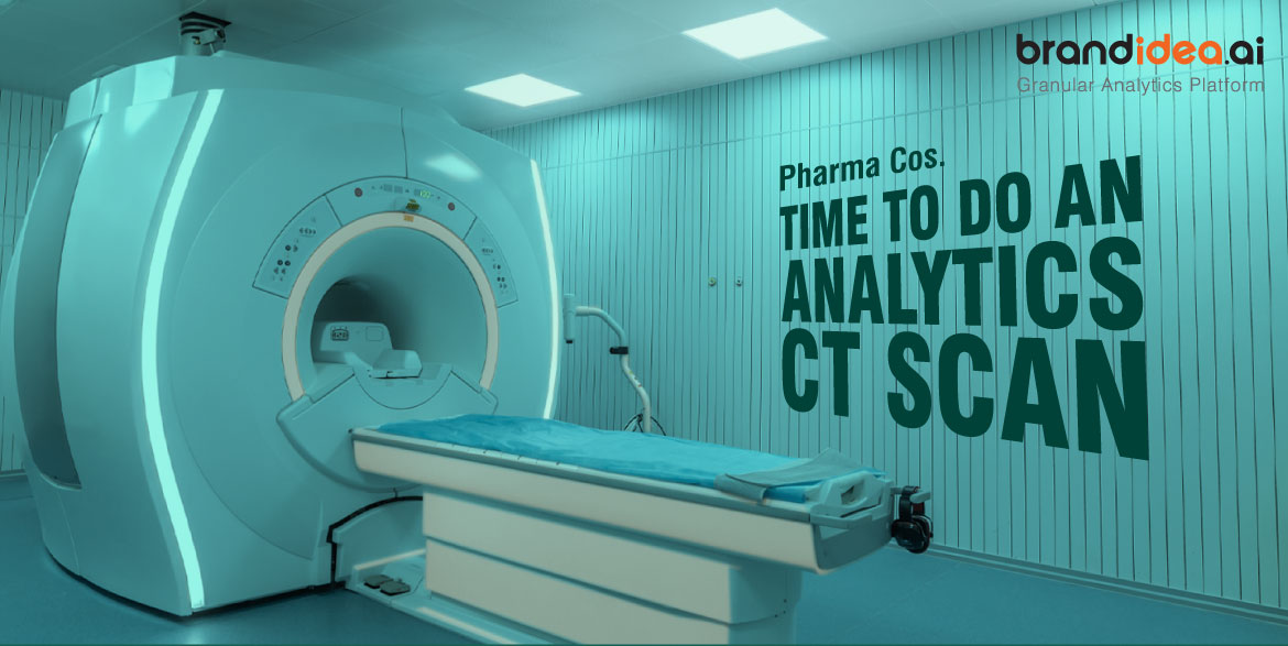 Pharma Cos. Time to do an Analytics CT Scan